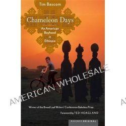 Chameleon Days, An American Boyhood in Ethiopia by Tim Bascom, 9780618658695.