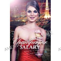 Champagne Salary, Diary of a Toyko Hostess by Rose Beach, 9780983260851.