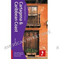Cartagena & Caribbean Coast, Footprint Focus Guide by Ben Box, 9781909268388.