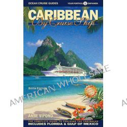 Caribbean by Cruise Ship, The Complete Guide to Crusing the Caribbean by Anne Vipond, 9780980957334.