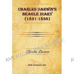 Charles Darwin's Beagle Diary (1831-1836) by Professor Charles Darwin, 9781615340521.