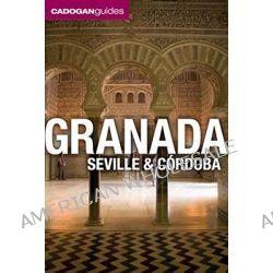 Cadogan Guide Granada, Seville and Cordoba, Cadogan Guides by Dana Facaros, 9781566568500.