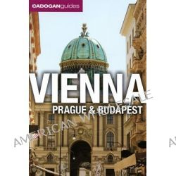 Cadogan Guide Vienna, Prague and Budapest, Revised by Mary-Ann Gallager, 9781566568715.