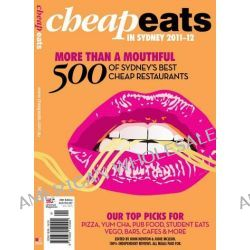 Cheap Eats In Sydney 2011-12, More Than A Mouthful 500 of Sydney's Best Cheap Restaurants by John Newton, 9771839141004.