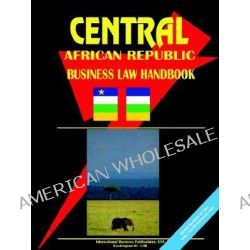 Central African Rep. Business Law Handbook by International Business Publications, 9780739729496.