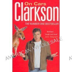 Clarkson on Cars by Jeremy Clarkson, 9780141017884.
