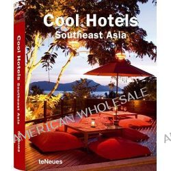 Cool Hotels Southeast Asia, Southeast Asia by Martin Nicholas Kunz, 9783832793081.
