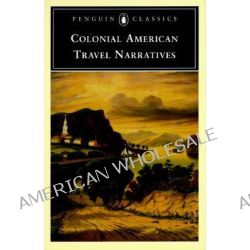 Colonial American Travel Narratives, Penguin Classics by Mary White Rowlandson, 9780140390889.