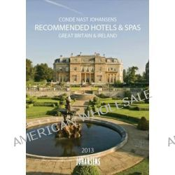 Conde Nast Johansens Recommended Hotels & Spas 2013, Great Britain & Ireland, 9781903665633.