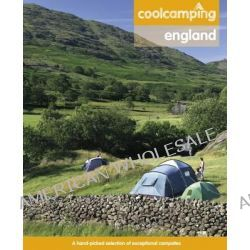 Cool Camping: England, A Hand-picked Selection of Exceptional Campsites and Camping Experiences by Jonathan Knight, 9781906889326.