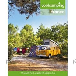 Cool Camping: France, A Hand-picked Selection of Exceptional Campsites and Camping Experiences by Keith Didcock, 9781906889319.