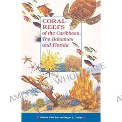 Coral Reefs of the Caribbean, the Bahamas and Florida, Of the Caribbean, the Bahamas, and Florida by Alfonso Lee, 9780333674024.