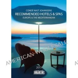 Conde Nast Johansens Recommended Hotels & Spas 2013, Europe & the Mediterranean by Conde Nast Johansens Conde Nast Johansens, 9781903665657.