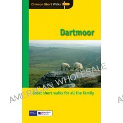 Dartmoor, Short Walks by Crimson Publishing, 9781854585219.