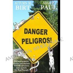 Danger Peligros! by Autumn M Birt, 9789527114056.