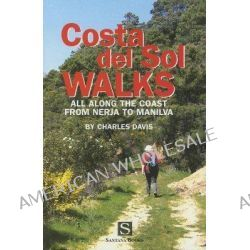 Costa Del Sol Walks, All Along the Coast from Nerja to Manilva by C. Davis, 9788489954397.