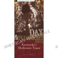 Day and Overnight Hikes, Kentucky's Sheltowee Trace by Johnny Molloy, 9780897325684.