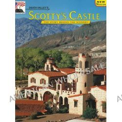 Death Valley's Scotty's Castle by Stanley W Paher, 9780916122874.