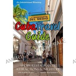 Cuba Travel Guide 2014, Shops, Restaurants, Attractions and Nightlife by Yardley P Glez, 9781497457225.