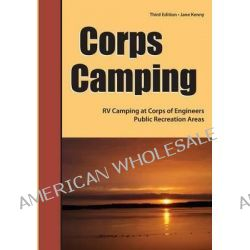 Corps Camping, RV Camping at Corps of Engineers Public Recreation Areas by Jane Kenny, 9781885464477.