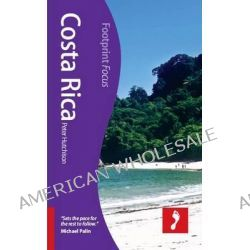 Costa Rica Footprint Focus Guide, FOCUS GUIDES by Peter Hutchison, 9781908206367.