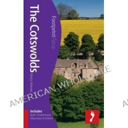 Cotswolds Footprint Focus Guide, (includes Bath, Cheltenham, Gloucester & Oxford) by William Gray, 9781908206992.