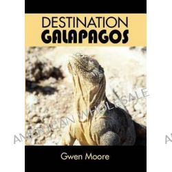 Destination Galapagos by Gwen Moore, 9780965196307.