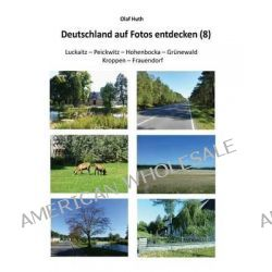 Deutschland Auf Fotos Entdecken (8) by Olaf Huth, 9783945158159.