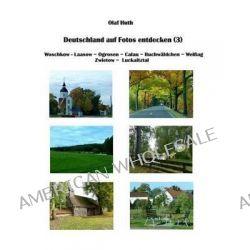 Deutschland Auf Fotos Entdecken (3) by Olaf Huth, 9783945158050.