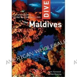 Dive the Maldives, Complete Guide to Diving and Snorkeling by Sam Harwood, 9781566567459.