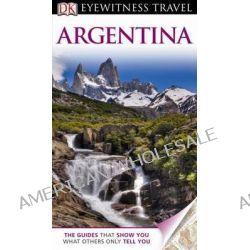 DK Eyewitness Travel Guide : Argentina by DK Publishing, 9781405370837.