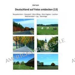 Deutschland Auf Fotos Entdecken (13) by Olaf Huth, 9783945158258.