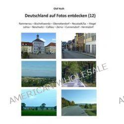 Deutschland Auf Fotos Entdecken (12) by Olaf Huth, 9783945158234.