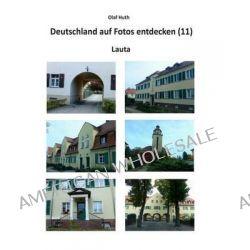 Deutschland Auf Fotos Entdecken (11) by Olaf Huth, 9783945158210.