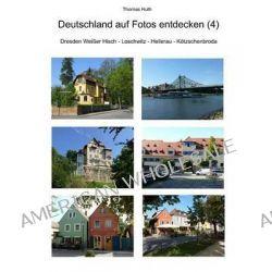 Deutschland Auf Fotos Entdecken (4) by Thomas Huth, 9783945158074.