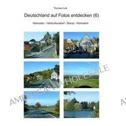 Deutschland Auf Fotos Entdecken (6) by Thomas Huth, 9783945158111.