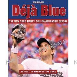 Deja Blue, The New York Giants' 2011 Championship Season by New York Post, 9781600787447.