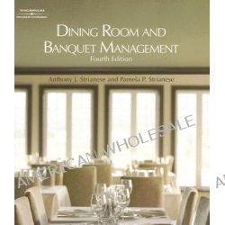 Dining Room and Banquet Management by Anthony J. Strianese, 9781418053697.