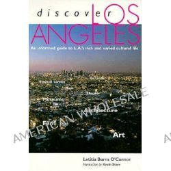 Discover Los Angeles, An Informal Guide to LA's Rich and Varied Cultural Life by Letitia Burns O'Connor, 9780892364794.