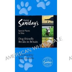 Dog Friendly Breaks in Britain, Alastair Sawday's Guide to the Best Dog Friendly Pubs, Hotels, b&Bs and Self-Catering Places in Britain by Alastair Sawday, 9781906136673.
