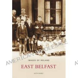 East Belfast by Keith Haines, 9781845889142.