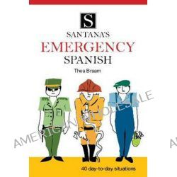 Emergency Spanish by Thea Braam, 9788489954786.