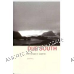 Due South, An Antarctic Journal by John Kelly, 9781902669908.