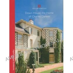 Down House, The Home of Charles Darwin by Tori Reeve, 9781848020191.