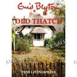 Enid Blyton at Old Thatch by TESS LIVINGSTONE, 9781921421037.
