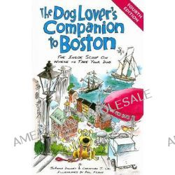 Dog Lover's Companion to Boston by Joanne Downey, 9781566919722.