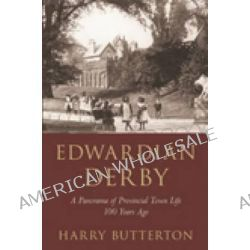 Edwardian Derby, Life in the City 100 Years Ago by Harry Butterton, 9780752447025.