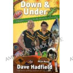 Down and Under, A Rugby League Walkabout in Australia by Dave Hadfield, 9780956007575.