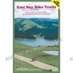 East Bay Bike Trails, Road and Mountain Bicycle Rides Through Alameda Counties and Contra Costa by Conrad J Boisvert, 9780976937609.
