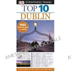 Dublin DK Eyewitness Top 10 Travel Guide, Free pull out map & guide by Polly Phillimore, 9781409387879.